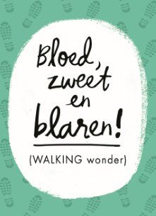 Bloed, zweet en blaren! Walking wonder! #Hallmark #HallmarkNL #bloed #zweet #blaren #wandelen #walking #wonder #versvandepers