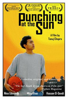 "Punching at the Sun (2006): ""In the aftermath of 9/11 and his brother's murder, a South Asian teen living in Queens struggles to keep his anger in check."""