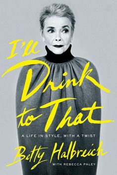 Eighty-six year old Betty Halbreich's newly penned biography is a both charming and hilarious at the same time. Halbreich spent over 40 years at Bergdorf Goodman as the personal shopper and has the stories to prove it in I'll Drink to That.