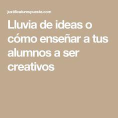 Lluvia de ideas o cómo enseñar a tus alumnos a ser creativos