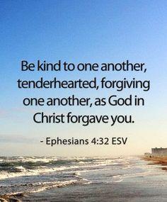 ephesians 4:32 ;; life rules.