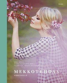 Mekkotehdas aikuisille - Kirsi Etula, Sunna Valkeapää-Ikola, Krista Keltanen - #kirja