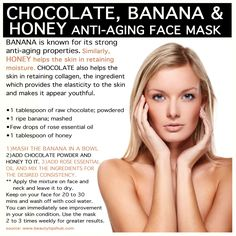 chocolate and banana anti-aging mask. um yummy! make sure you don't eat it first, can't wait to try