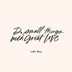 Do small things with great love One Line Quotes, Quotes And Notes, Small Quotes, Babe Quotes, Quotes To Live By, Magic Quotes, Motivational Quotes, Inspirational Quotes, Empowering Quotes