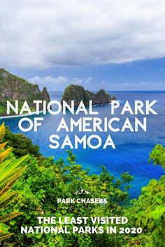 National Park of American Samoa - one of the Top 10 Least Visited National Parks Glacier Bay National Park, Cascade National Park, Katmai National Park, North Cascades National Park, National Park Passport, Most Visited National Parks, Passport Stamps, Island Park, Alaskan Cruise