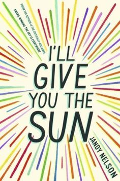 best young adult romance novels i'll give you the sun by jandy nelson Ya Books, Good Books, Books To Read, Teen Books, Reading Lists, Book Lists, Reading Goals, Reading Time, Reading Room