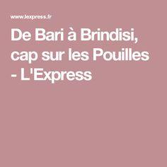De Bari à Brindisi, cap sur les Pouilles - L'Express
