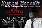 Live Music, EVERY Monday, at The Abbey with Kelly Richards.  Richards will play virtually anything you request. Starts at 7pm!