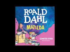 Roald Dahl: Matilda (Czukor kisasszony története) Szinetár Dóra előadásában Roald Dahl, Doraemon, Matilda, Books, Art, Art Background, Libros, Book, Kunst