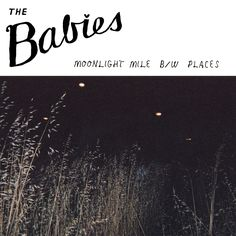 the babies - moonlight mile