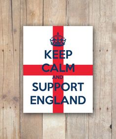 """Print It Yourself """"Keep Calm and Support England"""" 8x10 Instant Digital Download"""