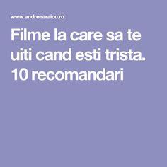 Filme la care sa te uiti cand esti trista. 10 recomandari Romantic, Romance Movies, Romantic Things, Romance