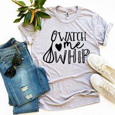 Watch Me Whip T-shirt | Visionary Creation Co I Hate Running, Wife Mom Boss, L And Light, Fishing T Shirts, Crazy Cat Lady, Cool T Shirts, Give It To Me, Talk To Me, How To Make