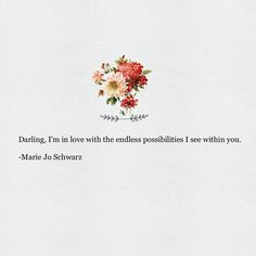 """134 gilla-markeringar, 2 kommentarer - Marie Jo Schwarz (@mariejowriting) på Instagram: """"I'm in love with the endless possibilities I see within you ©Marie Jo Schwarz (One of my favorites)…"""""""