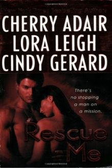Rescue Me , 978-0312948429, Lora Leigh, St. Martin's Paperbacks; First Printing edition