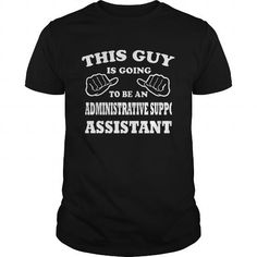 ADMINISTRATIVE SUPPORT ASSISTANT - THIS GUY administrative #support #assistant #- #this #guy #Sunfrog #SunfrogTshirts #Sunfrogshirts #shirts #tshirt #hoodie #sweatshirt #fashion #style
