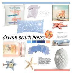 """""""Dream Beach House"""" by littledesigns ❤ liked on Polyvore featuring interior, interiors, interior design, home, home decor, interior decorating, Fitz & Floyd, Salvo, Nordstrom and The Beach People"""