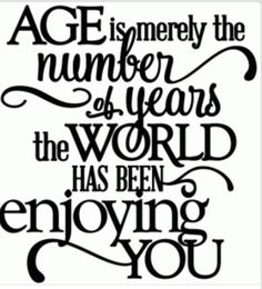 happy birthday quotes Silhouette Design Store - View Design age - world enjoying you birthday - vinyl phrase 30th Birthday Quotes, Birthday Messages, Birthday Cards, 30 Birthday, Birthday Design, Birthday Verses, Birthday Greetings Sayings, Sister Birthday, Birthday Ideas