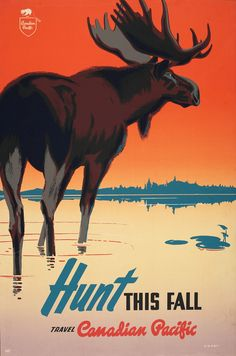 Vintage Poster Canada for Big Game! A moose stands before an orange sky in this vintage Canadian travel poster. Vintage Advertising Posters, Vintage Travel Posters, Vintage Advertisements, Canadian Pacific Railway, Canadian Travel, Canadian Art, Posters Canada, Pub Vintage, Unique Vintage