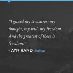 Anthem Quotes A Quote From Ayn Rand In Atlas Shrugged  The Writings Of Ayn Rand .