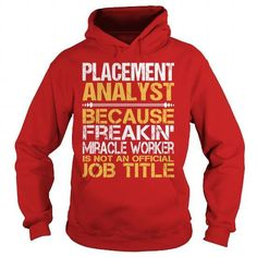 Awesome Tee For Placement Analyst T Shirts, Hoodies Sweatshirts. Check price ==►…