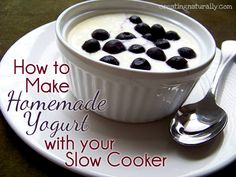How To Make Homemade Yogurt in Your Slow Cooker with only Two Ingredients