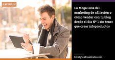 La Mega Guía del marketing de afiliación o cómo vender con tu blog desde el día Nº 1 sin tener que crear infoproductos