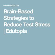 Brain-Based Strategies to Reduce Test Stress | Edutopia