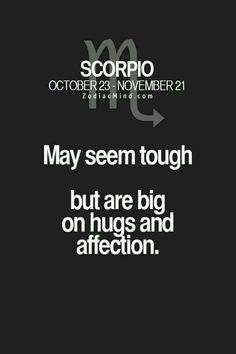 Scorpio big on hugs and affection
