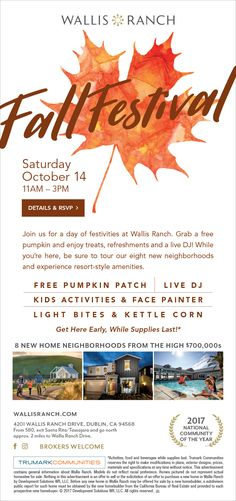 New Homes for Sale in Dublin, California  Celebrate Fall at the Wallis Ranch Fall Festival – October 14  10/14 11am - 3pm  |  Free Pumpkin Patch  |  Live DJ  |  Kids Activities & Face Painter  |  Light Bites & Kettle Corn  Come see the  Wallis Ranch Neighborhood and Learn about the Resort-Style Amenities you will Love  |  8 New Home Neighborhoods  |   Pool & Fitness Center  |   Walking & Hiking Trails  |  Minutes to Shopping & Entertainment... ALL in Dublin!  2017 National Community of the…