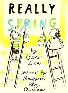 Really Spring by Gene Zion, illustrated by Margaret Bloy Graham.  Harper & Row, 1957. | Once Upon A Bookshelf
