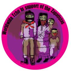 """""""Walking the True Word Around the World"""": State Violence, Global Solidarity, and a New Campaign to Support the Zapatistas"""