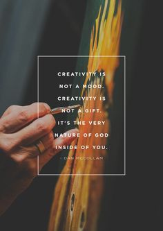 """""""Creativity is not a mood. Creativity is not a gift. It's the very nature of God inside of you."""" -Dan McCollam Visitez la boutique d'art pour petits et grands Cool Words, Wise Words, Bible Quotes, Me Quotes, Encouragement, Artist Quotes, Creativity Quotes, Nature Quotes, Christian Quotes"""