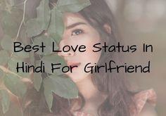 Best Love Status In Hindi For Girlfriend | Status For GF Love Sms, Hindi Shayari Love, Romantic Status, Status Hindi, Love Status, Girlfriends, Boyfriends, Girls