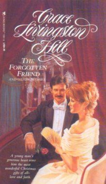 Amazon.com: The Forgotten Friend: And Other Stories (Grace Livingston Hill) (9780842313919): Grace Livingston Hill: Books