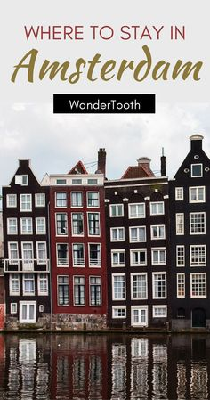 Where to stay in Amsterdam, Netherlands: all you need to know about Amsterdam's best neighborhoods. Tips and recommendations for places to stay in Amsterdam. | Amsterdam Travel Tips | Amsterdam city guide - /WanderTooth/