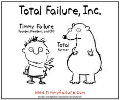 #timmyfailure Total Failure Inc.