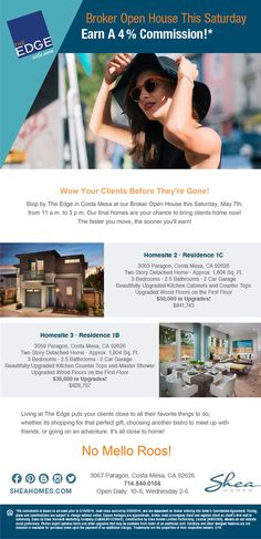 New Homes for Sale in Costa Mesa, California  Earn 4% at Our Broker Open House This Saturday at The Edge in Costa Mesa  11am to 3pm Open House  |  Quick Move-ins  |  No Mello Roos!  http://www.sheahomes.com/community/theedge/