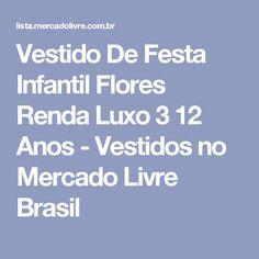 Vestido De Festa Infantil Flores Renda Luxo 3 12 Anos - Vestidos no Mercado Livre Brasil