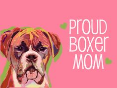 I am a proud boxer mom! Boxer Mom, Funny Boxer, Boxer And Baby, Dog Mom, I Love Dogs, Puppy Love, Boxer Dog Quotes, Boxer Puppies, Cool Pets
