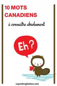 Petit lexique avec 10 mots canadiens à connaître absolument avant de partir en PVT Canada! #canadien #pvt Pvt Canada, Le Castor, Tea Blog, Family Guy, English, Fictional Characters, Canadian Horse, Words, English Language