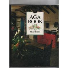 Mary Berry, The Aga Book.