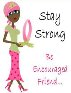 Stay strong friend Pink Ribbons, Stay Strong, Encouragement, Friends, Amigos, Staying Strong, Boyfriends, Never Give Up