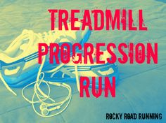 30 Minute Treadmill Progression Run Workout.  Great for road race training including marathons, half-marathon, and 10K!  By Rocky Road Running
