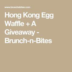 Hong Kong Egg Waffle + A Giveaway - Brunch-n-Bites