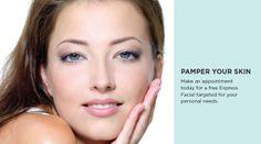 come in for complimentary express facial