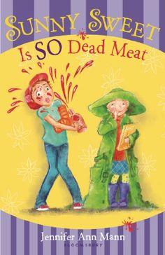 Sunny Sweet Is So Dead Meat by Jennifer Ann Mann,http://www.amazon.com/dp/1599909782/ref=cm_sw_r_pi_dp_G68Ctb0Y3JDYN080