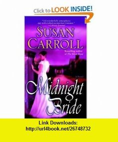 Midnight Bride A Novel (9780345436368) Susan Carroll , ISBN-10: 0345436369  , ISBN-13: 978-0345436368 ,  , tutorials , pdf , ebook , torrent , downloads , rapidshare , filesonic , hotfile , megaupload , fileserve
