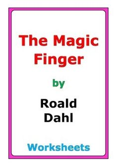 "12 pages of awesome worksheets for the story ""The Magic Finger"" by Roald Dahl. The worksheets include:* comprehension questions* fill in the blanks* phrase matching* vocabulary practice* story analysis* picture practice* story map* news report* crossword puzzle* fallen phrases puzzle* word search"