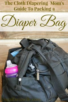 The Cloth Diaperer's Guide To Packing A Diaper Bag. This is a must-have resource to someone who's new at traveling with cloth diapers, because it makes it so easy!